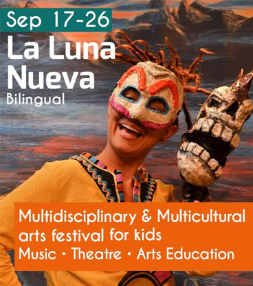 La Luna Nueva, Sept 17-25, 2015 - Multicultural Arts Festival for Kids