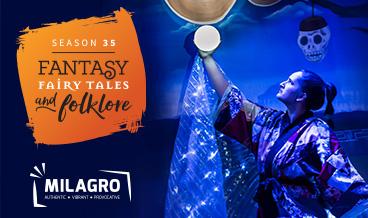 Milagro Season 35: Fantasy, Fairy Tales, and Folklore
