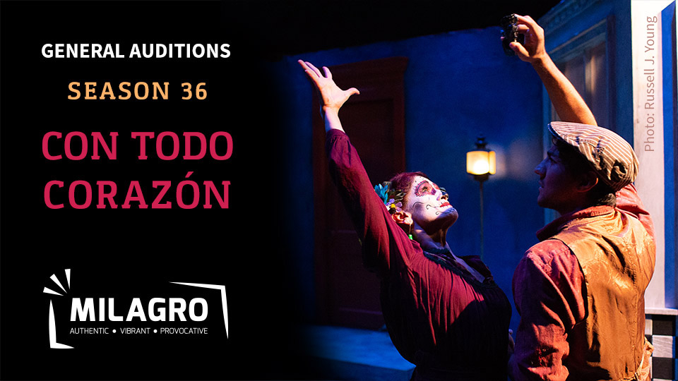Season 36 General Auditions - Milagro Theatre