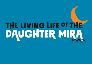 The Living Life of the Daughter Mira, by Matthew Paul Olmos